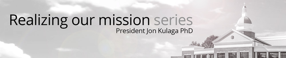 President Jon Kulaga's Realizing Our Mission Series