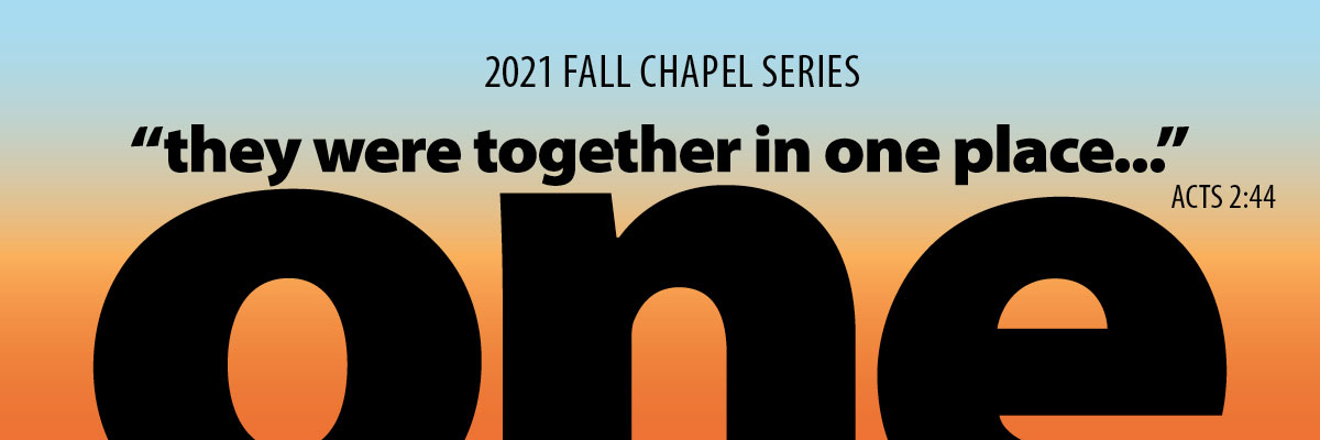 Chapel Series Banner: they were together in one place - One